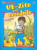 Uezito Y El  Cocodrilo/Uezito and the Crocodile