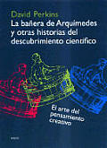 La Banera de Arquimedes y Otras Historias del Descubrimiento Cientifico