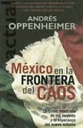 Mexico: En la Frontera del Caos: La Crisis Mexicana de los Noventa y la Esperanza del Nuevo Milenio