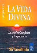 Vida Divina, La - Libro II La Conciencia Infinita y La Ignorancia
