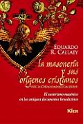 La Masoneria y Sus Origenes Cristianos