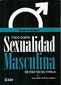Todo Sobre Sexualidad Masculina: de Eso Si Se Habla
