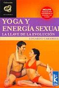 Yoga y Energia Sexual - La Llave de La Evolucion