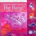 Queres Saber Que Es El Big Bang?