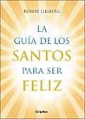 La Guia de Los Santos Para Ser Feliz
