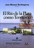 El The Rio de La Plata Como Territorio