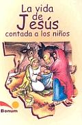 La Vida de Jesus Contado a Los Ninos