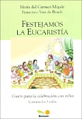 Festejamos La Eucaristia / Celebrate the Eucharist
