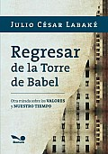 Regresar De La Torre De Babel / Back To the Tower of Babel