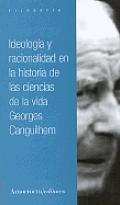Ideologia y Racionalidad En La Historia de Las Ciencias de La Vida
