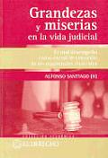 Grandezas y Miserias En La Vida Judicial
