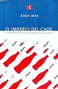 Imperio del Caos, El. Las Republicas Frente a la Dominacion Estadounidense En La Posguerra Fria