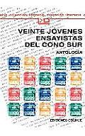Coleccion Literaria Lyc #131: Veinte Jovenes Ensayistas del Cono Sur: Que, En Realidad, Son Trece: Antologia