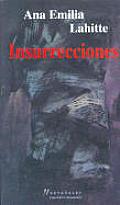 Insurrecciones: Poemas (Coleccion Escritura de Hoy)