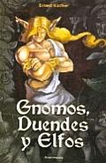 Gnomos, Duendes y Elfos
