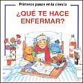 Que Te Hace Enfermar? / What Makes You Sick? (Coleccion