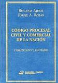Codigo Procesal Civil y Comercial de La Nacion: Comentado y Anotado