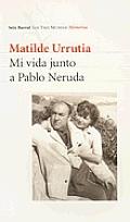 Mi Vida Junto a Pablo Neruda