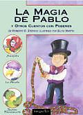 La Magia De Pablo Y Otros Cuentos Con Poderes/Pablo's Magic Tricks and Other Magical Tales