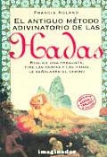 El Antiguo Metodo Adivinatorio de Las Hadas