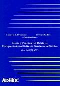 Teoria y Practica del Delito de Enriquecimiento Ilicito de Funcionario Publico