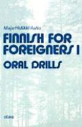Finnish for Foreigners 1:  Oral Drills