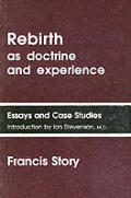 Rebirth As Doctrine and Experience: Essays and Case Studies