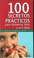 100 Secretos Practicos Para Alimentar Bien A Sus Hijos