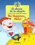The Happiness Maker / Obrero de La Alegria