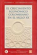 El crecimiento econâomico colombiano en el siglo XX