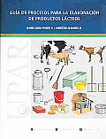 Guia De Procesos Para La Elaboracion De Productos Lacteos