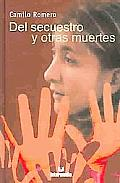 Del Secuestro Y Otras Muertes / Kidnapping and Other Deaths