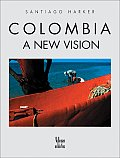 Colombia A New Vision 2nd Edition