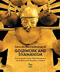 Goldwork and Shamanism: An Iconographic Study of the Gold Museum of the Banco de La Republica, Colombia