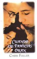 Cuando las Familias Oran / When Families Pray