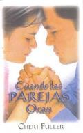 Cuando las Parejas Oran = When Couples Pray