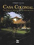 Casa Colonial The Domestic Architecture