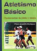 Atletismo Basico : Fundamentos De Pista Y Campo / Basic Athleticism
