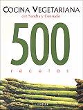 Cocina Vegetariana Con Sandra y Consuelo: 500 Recetas