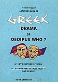 Visitors Guide To Greek Drama Or Oedipus Who