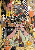 Silk Road Monks Warriors & Merchants