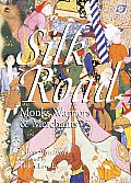 Silk Road: Monks, Warriors &amp; Merchants on the Silk Road (Odyssey the Silk Road) Cover