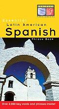 Essential Latin American Spanish Phrase Book