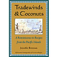 Tradewinds & Coconuts A Reminiscence & Recipes From The Pacific Islands