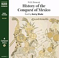 History of the Conquest of Mexico: The Story of the Aztecs