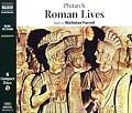 Roman Lives: Coriolanus, Pompey, Caesar, Cicero, Brutus, Mark Anthony