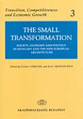 Small Transformation Society Economy & Politics in Hungary & the New European Architecture