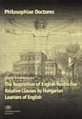 The Acquisition of English Restrictive Relative Clauses By Hungarian Learners of English