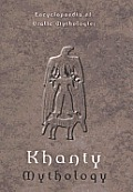 Encyclopaedia of Uralic Mythologies #2: Khanty Mythology: Encyclopaedia of Uralic Mythologies 2