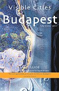 Visible Cities Budapest a City Guide 3RD Edition